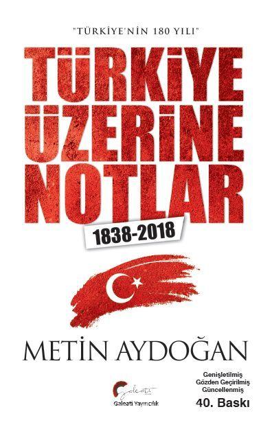 Türkiye'nin 180 Yılı Türkiye Üzerine Notlar 1838-2018 - Metin Aydoğan pdf epub