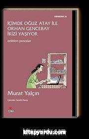 İçimde Oğuz Atay ile Orhan Gencebay İkizi Yaşıyor & Editöre Postalar