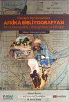 Osmanlı'dan Günümüze Afrika Bibliyografyası / Africa Bibliographie de l'Afrigue