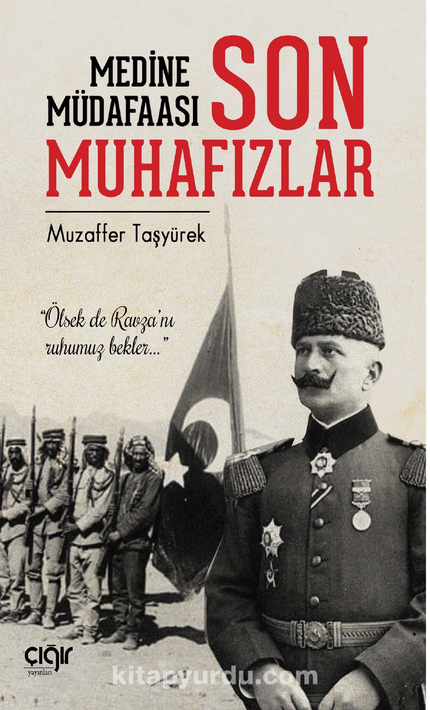 Medine Müdafaası ve Son Muhafızlar - Muzaffer Taşyürek pdf epub