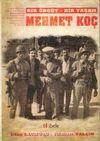 Bir Örgüt - Bir Yaşam Mehmet Koç