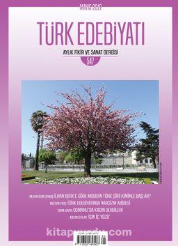 Türk Edebiyatı Aylık Fikir ve Sanat Dergisi Sayı: 547 Mayıs 2019