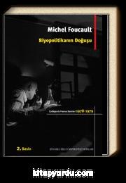 Biyopolitikanın Doğuşu College De France Dersleri (1978-1979)