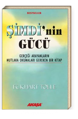 Şimdi'nin Gücü / Gerçeği Arayanların Mutlaka Okumaları Gereken Bir Kitap
