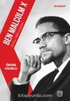 Ben Malcolm X (El-Hacc Malik El-Şahbaz)