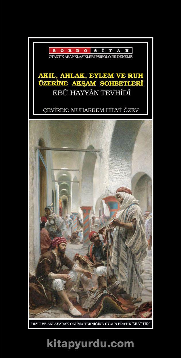 Akıl, Ahlak, Eylem ve Ruh Üzerine Akşam Sohbetleri - Ebu Hayyan Tevhidi pdf epub