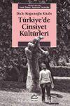 Türkiye'de Cinsiyet Kültürleri & Dicle Koğacıoğlu Kitabı