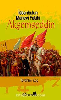 İstanbul'un Manevi Fatihi Akşemseddin