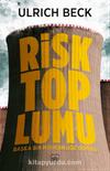 Risk Toplumu & Başka Bir Modernliği Doğru