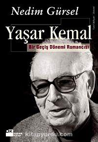 Yaşar Kemal - Bir Geçiş Dönemi Romancısı - Nedim Gürsel pdf epub