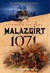 Malazgirt 1071& Kıyametin İlk Günü