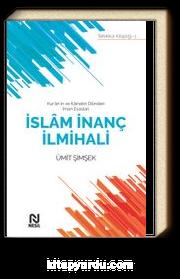 Kur'an'ın ve Kainatın Dilinden İman Esasları İslam İnanç İlmihali