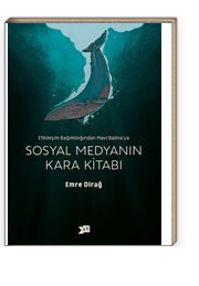 Sosyal Medyanın Kara Kitabı & Etkileşim Bağımlılığından Mavi Balina'ya