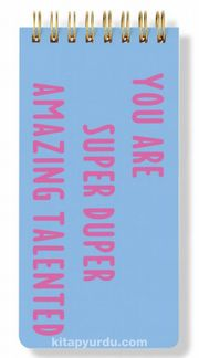 You are Super Duper Amazing Talented Spiral Notepad