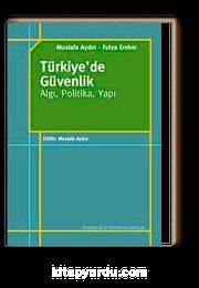 Türkiye'de Güvenlik & Algı, Politika, Yapı