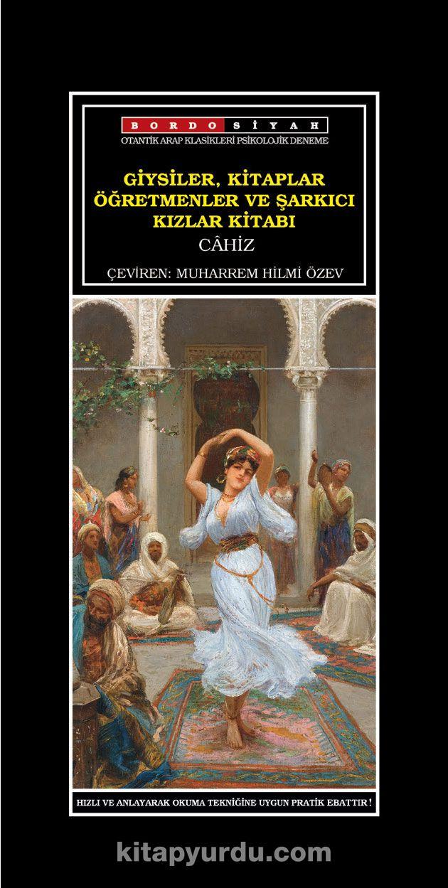 Giysiler, Kitaplar Öğretmenler ve Şarkıcı Kızlar Kitabı - Cahız pdf epub