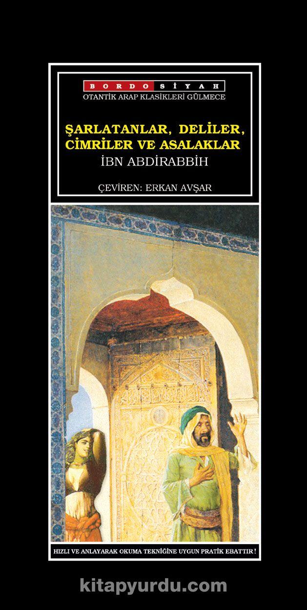 Şarlatanlar, Deliler, Cimriler Asalaklar Kitabı - İbn Abdirabbih pdf epub