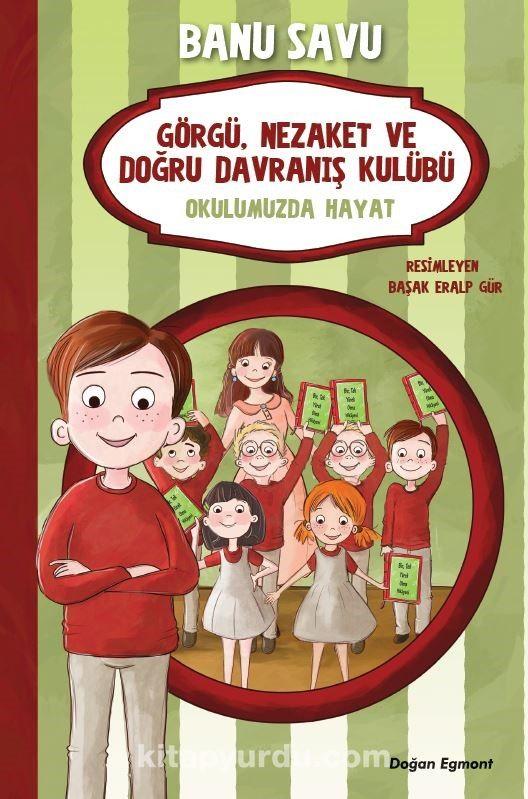 Görgü Nezaket ve Doğru Davranış Kulübü 1 / Okulumuzda Hayat - Banu Savu pdf epub