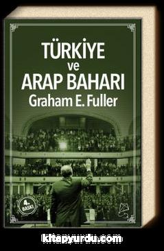 Türkiye ve Arap Baharı & Orta Doğu'da Liderlik