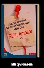 Salih Ameller -1 & Geçmiş ve Gelecek Günahların Bağışlanmasına Vesile Olan