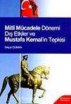 Milli Mücadele Dönemi Dış Etkiler ve Mustafa Kemal'in Tepkisi