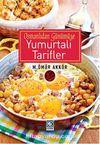 Osmanlıdan Günümüze Yumurtalı Tarifler