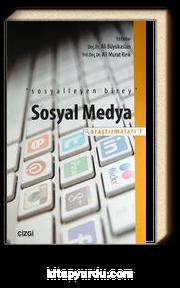 Sosyalleşen Birey & Sosyal Medya Araştırmaları -1