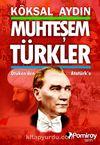 Muhteşem Türkler & Ötüken'den Atatürk'e