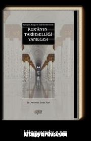 Kur'an'ın Tarihselliği Yanılgısı & Varsayım, Kurgu ve Usul Denkleminde