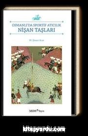 Nişan Taşları & Osmanlı'da Sportif Atıcılık