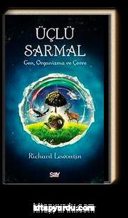 Üçlü Sarmal & Gen, Organizma, Çevre
