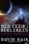Bitişler ve Başlangıçlar / Med Cezir'i Beklerken 2.Kitap