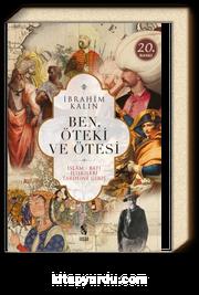 Ben, Öteki ve Ötesi & İslam-Batı İlişkileri Tarihine Giriş