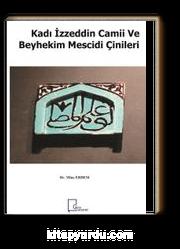 Kadı İzzeddin Camii ve Beyhekim Mescidi Çinileri