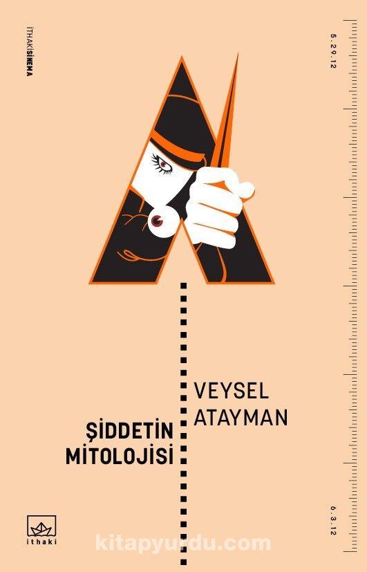 Şiddetin Mitolojisi - Veysel Atayman pdf epub