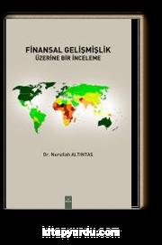 Finansal Gelişmişlik Üzerine Bir İnceleme