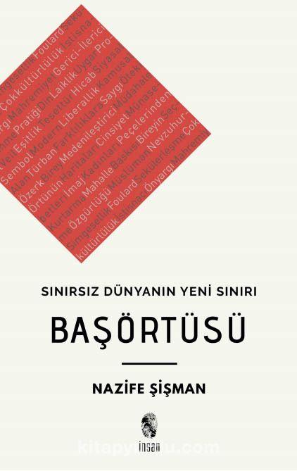 Sınırsız Dünyanın Yeni Sınırı Başörtüsü - Nazife Şişman pdf epub