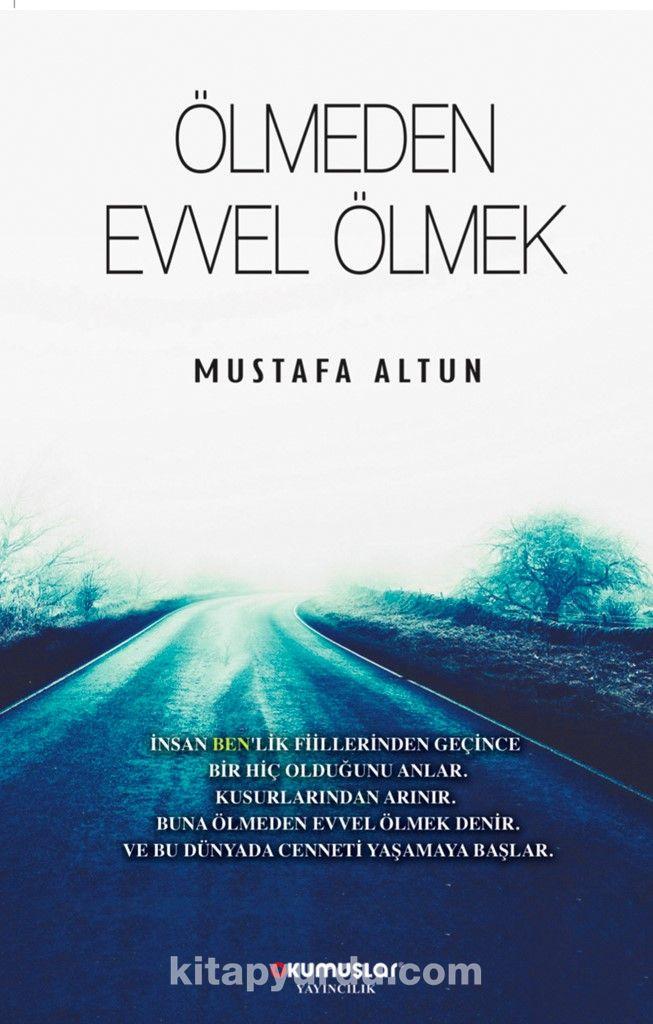 Ölmeden Evvel Ölmek - Mustafa Altun pdf epub