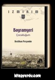 Bayramyeri Çocukluğum / İzmirim 71