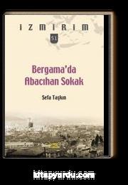 Bergama'da Abacıhan Sokak / İzmirim 51
