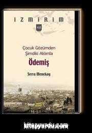 Çocuk Gözümden Şimdiki Aklımla Ödemiş / İzmirim 48