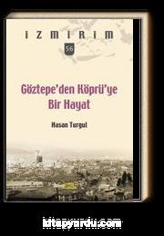 Göztepe'den Köprü'ye Bir Hayat / İzmirim 56