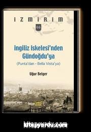 İngiliz İskelesi'nden Gündoğdu'ya / İzmirim 66