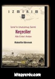 İzmir'in Unutulmuş Semti Keçeciler / İzmirim 74