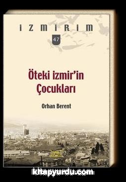 Öteki İzmir'in Çocukları / İzmirim 47