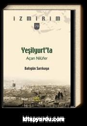 Yeşilyurt'ta Açan Nilüfer / İzmirim 70