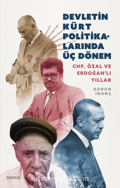 Devletin Kürt Politikalarında Üç DönemCHP, Özal ve Erdoğanlı Yıllar - Adnan İnanç pdf epub