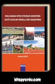 Boş Zaman Spor Etkinlik Deneyimi: Aktif Katilim Temelli Bir Araştirma