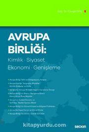 Avrupa Birliği: Kimlik, Siyaset, Ekonomi, Genişleme