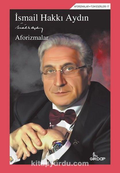Aforizmalar - Prof. Dr. İsmail Hakkı Aydın pdf epub